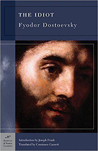 The Idiot (Barnes & Noble Classics Series): Fyodor Dostoevsky, Constance Garnett, Joseph Frank: 9781593080587: Amazon.com: Books