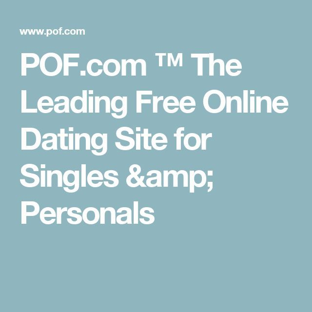 POF.com ™️ The Leading Free Online Dating Site for Singles & Personals