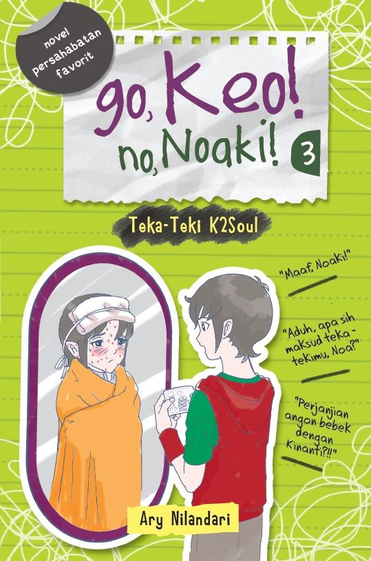 Go Keo No Noaki 3: Teka Teki K2Soul by Ary Nilandari. Published on 25 May 2015.
