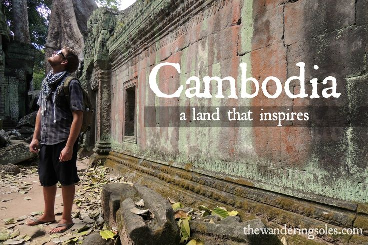 Cambodia: A Land that Inspires  #travel #budgettravel #travelphotography