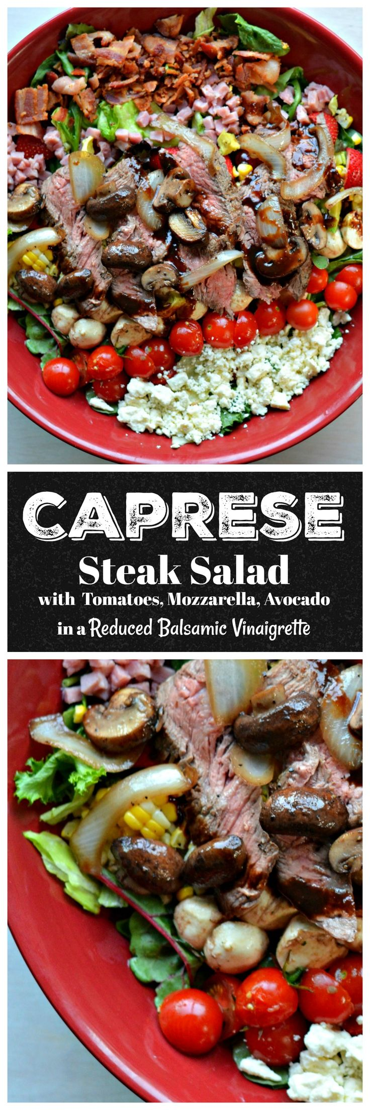 Grilled thinly sliced steak, fresh mozz, tomatoes, basil, onions and mushrooms, bacon, feta cheese with this DELICIOUS reduced balsamic vinaigrette dressing! #happilyunprocessed #cleaneating #steak #capresesalad #balsamic