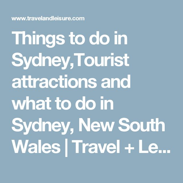 Things to do in Sydney,Tourist attractions and what to do in Sydney, New South Wales   Travel + Leisure
