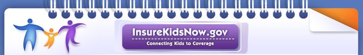 InsureKidsNow.gov: Conneting Kids to Coverage.  For kids who's parents make too much for medicaid but do not have access to insurance.