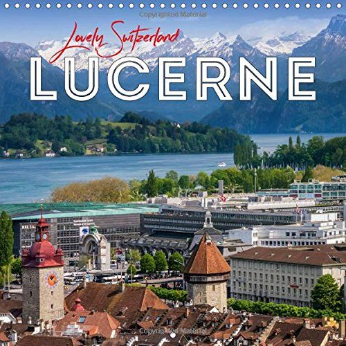 Lucerne Lovely Switzerland 2017: Beautiful Cityscapes (Ca... https://www.amazon.co.uk/dp/1325219274/ref=cm_sw_r_pi_dp_x_kNBoybBF4QABQ #calendar #square #UK #international #calendar2017 #wall #Lucerne #Switzerland #landscape #city #town #alps