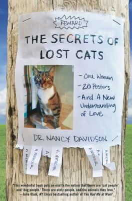 You've seen them. Hanging on telephone poles and posted on supermarket bulletin boards. But have you ever wondered about the stories behind them? When her orange tabby, Zak, disappeared, Nancy Davidson did what countless people before her had done. She made a lost cat poster. And after days of frantic searching, she found him. Nancy was ecstatic. Zak seemed happy, too--although being a cat, it was hard to tell. Zak may have remained his old self, but Nancy had changed.