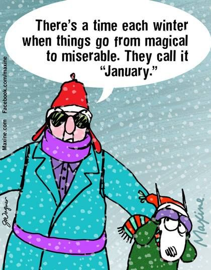 """There's a time each winter when things go from magical to miserable. They call it """"January."""""""