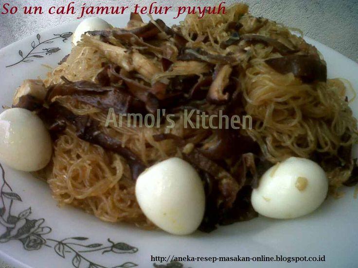 So un cah jamur telur puyuh  http://aneka-resep-masakan-online.blogspot.co.id/2016/01/so-un-cah-jamur-dan-telur-puyuh.html