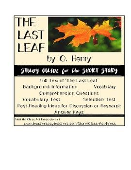 an analysis of the topic of the last leaf by ohenry About ohenry pseudonym of william sydney an american writer of short  stories known for his ironic plot, twists, and surprise published ten.