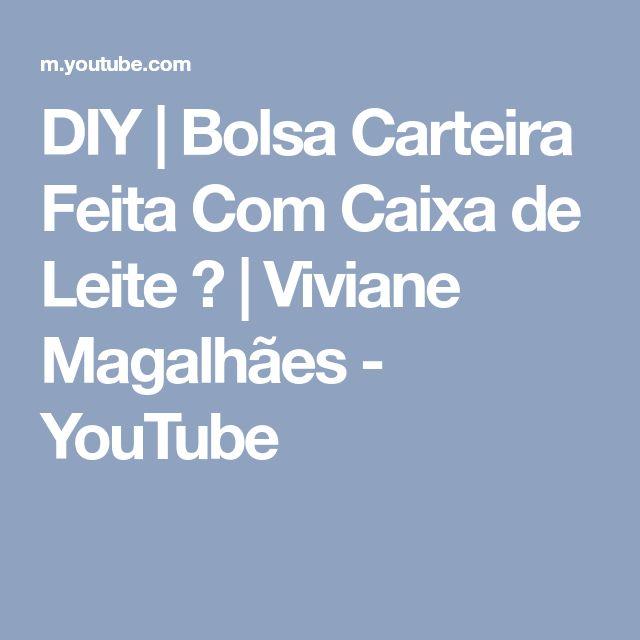 DIY | Bolsa Carteira Feita Com Caixa de Leite ♻ | Viviane Magalhães - YouTube
