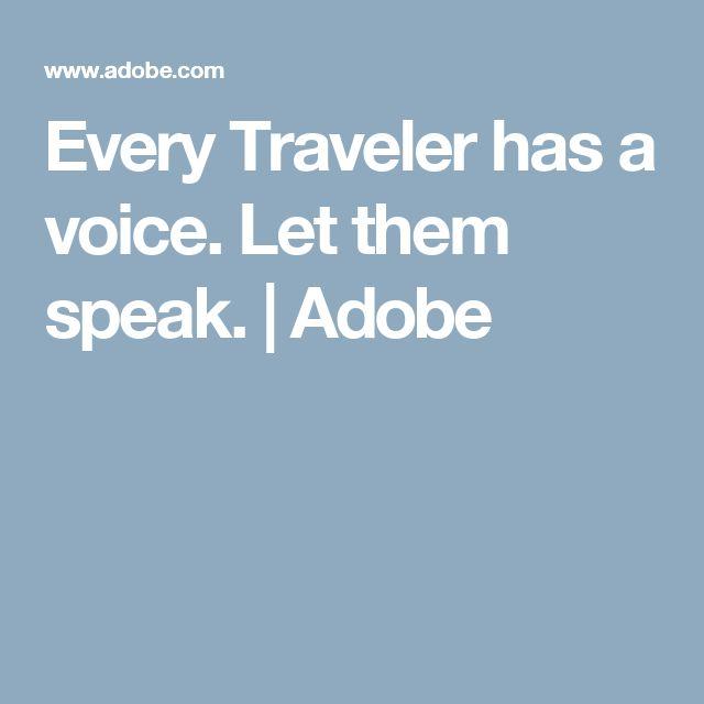 Every Traveler has a voice. Let them speak.   Adobe