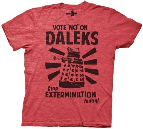 Commemorate your favorite cult classic with an awesome Doctor Who Vote No On Daleks Stop Extermination Adult Red T-Shirt . Free shipping on Doctor Who orders over $50.