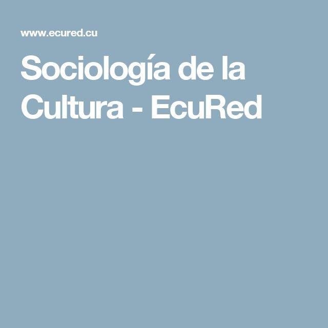 Sociología de la Cultura - EcuRed
