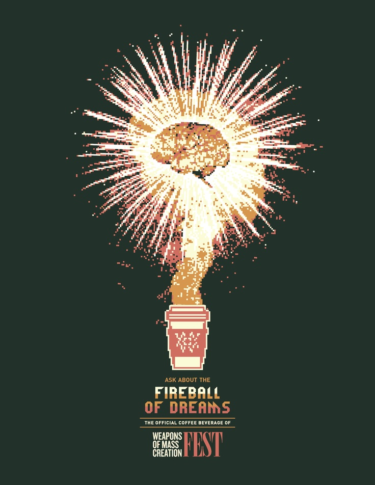 The Fireball of Dreams - The Official Coffee Beverage of WMC Fest! It will blow you away and inject your brain with ideas of changing the world.Wmc Fest, Official Coffee, Creations Fest, Coffee Beverages, Graphics Design, Modern Public, Mass Creations, Coffe Beverages, Inspiration Design