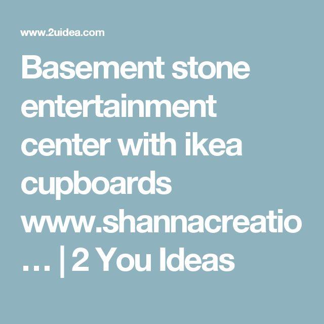 Basement stone entertainment center with ikea cupboards www.shannacreatio…   2 You Ideas