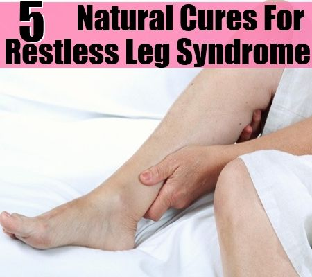 5 Natural Cures For Restless Leg Syndrome