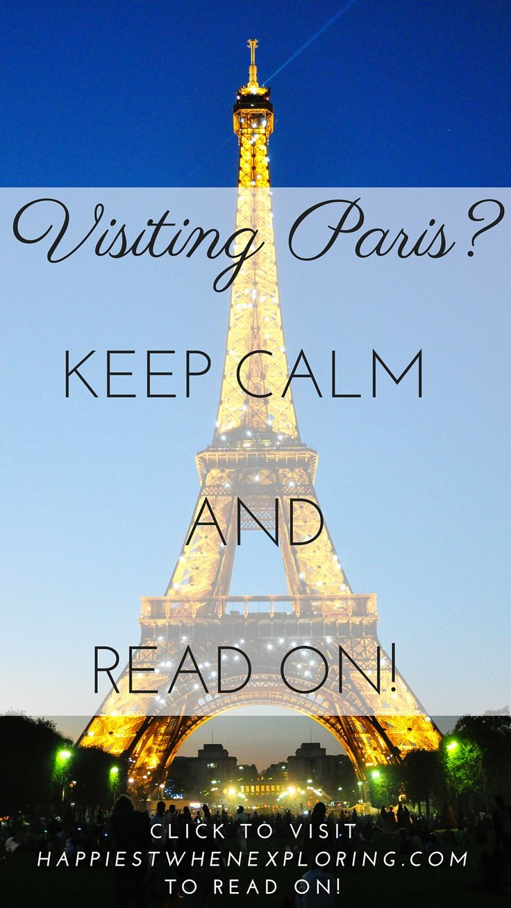 Visiting Paris? Keep Calm and Read on! at happiestwhenexploring . com (Image of Eiffel Tower by Kimberly Vardeman via Creative Commons)