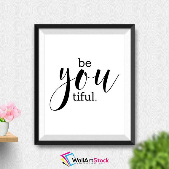 Printable Be You Tiful Wall Art Inspirational Beyoutiful Art Beautiful Gift For Her Bathroom Printable Printable Women Gift (Stck423) by WallArtStock