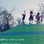 5 things every mom needs to know but doesn't want to hear: what I learned at mom 2.0