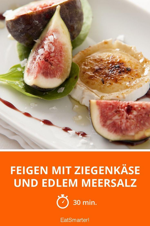 Feigen mit Ziegenkäse und edlem Meersalz - smarter - Zeit: 30 Min. | eatsmarter.de