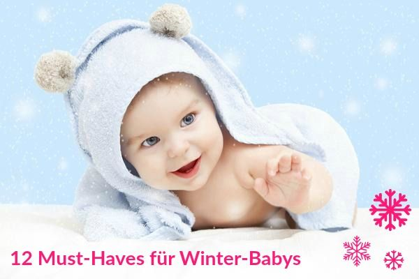 """Wenn es draußen klirrend kalt ist und die Schneeflocken vom Himmel rieseln, fragen sichviele Eltern was in der kalten Jahreszeit für Baby unverzichtbar ist.Wir haben für euch unsere """"Must-Haves""""für Winter-Babys zusammengestellt. Auch wenn draußen Minusgrade herrschen, hat esDein Baby mit diesen"""