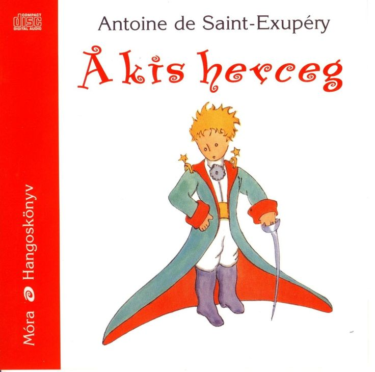 Antoine de Saint Exupéry -  A kis herceg (hangoskönyv)