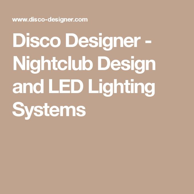Disco Designer - Nightclub Design and LED Lighting Systems