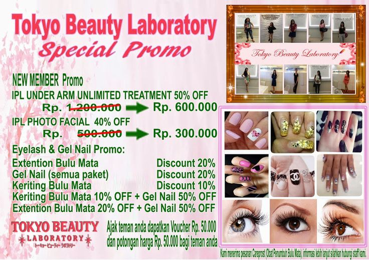 IPL Treatment: √ IPL Underarm unlimited treatment Rp. 1.200.000 -> Rp. 600.000	(Diskon 50%) √ IPL Photo Facial	Rp. 500.000 -> Rp. 300.000	(Diskon 40 %)  Gel Nail & Eyelashes Promo: √ Extention Bulu Mata –> Diskon 20%  √ Gel Nail ( Semua paket ) –> Diskon 20%  √ Keriting Bulu Mata –> Diskon 10%  √ IPL Hair Removal Large Parts Diskon 50% OFF –>(Paha, Betis, Hip, Punggung Atas & Punggung Bawah)  √ Keriting Bulu Mata –> 10% OFF + Gel Nail 50% OFF  √ Extention Bulu Mata –> 20% OFF + Gel Nail 50%…