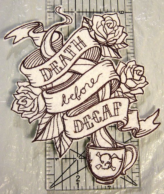 """Death Before Decaf!! Embroidered Iron on Applique - Patch - 6"""" x 4.75"""""""