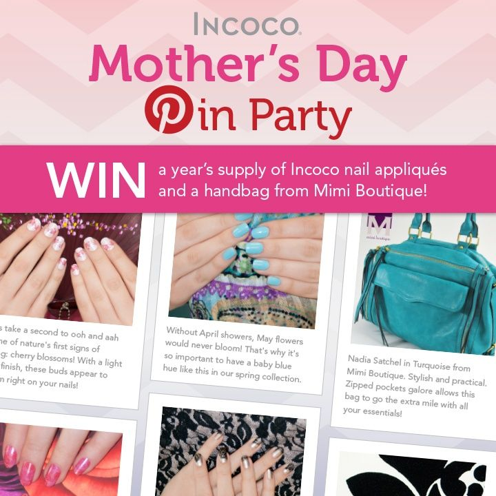 Enter to WIN our Mothers Day Pin Party! @Mimi B. Boutique and #Incoco have got a real treat for you this Mothers Day! You could win a years supply of Incoco nail strips and a super cute handbag from Mimi Boutique! #contest #pintowin