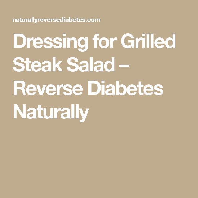 Dressing for Grilled Steak Salad – Reverse Diabetes Naturally
