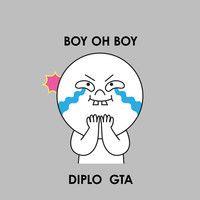 Diplo & GTA - Boy Oh Boy by diplo on SoundCloud