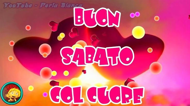 Super 58 best VIDEO BUON SABATO,BUONGIORNO images on Pinterest | Sole QD78