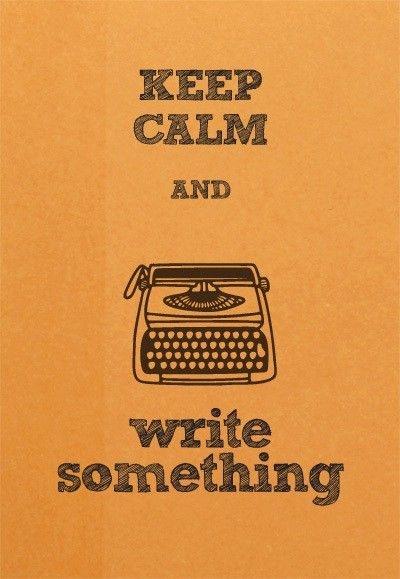 Keep Calm and write something