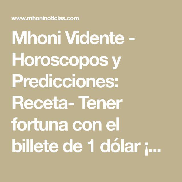 Mhoni Vidente - Horoscopos y Predicciones: Receta- Tener fortuna con el billete de 1 dólar ¡De las mas Poderosas!