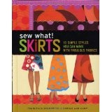 Sew What! Skirts: 16 Simple Styles You Can Make with Fabulous Fabrics (Spiral-bound)By Carole Ann Camp