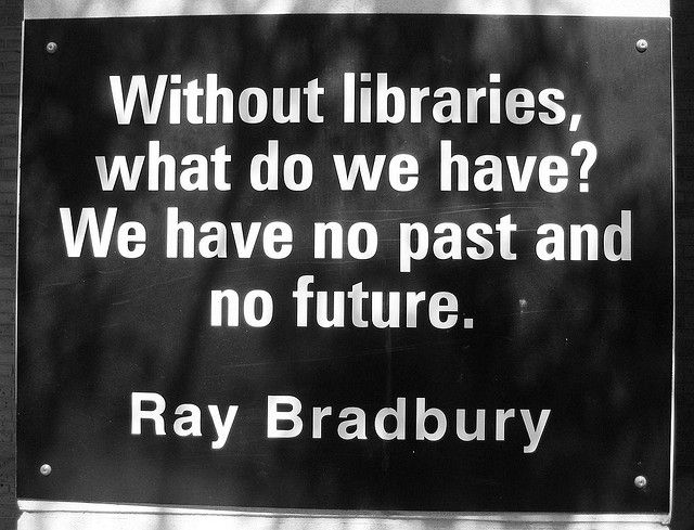 """Without libraries, what do we have? We have no past and no future."" — Ray Bradbury • Ray Bradbury dies at 91. (1920-2012) • Rest easy, sir. • photo by Lyle / trythesky"