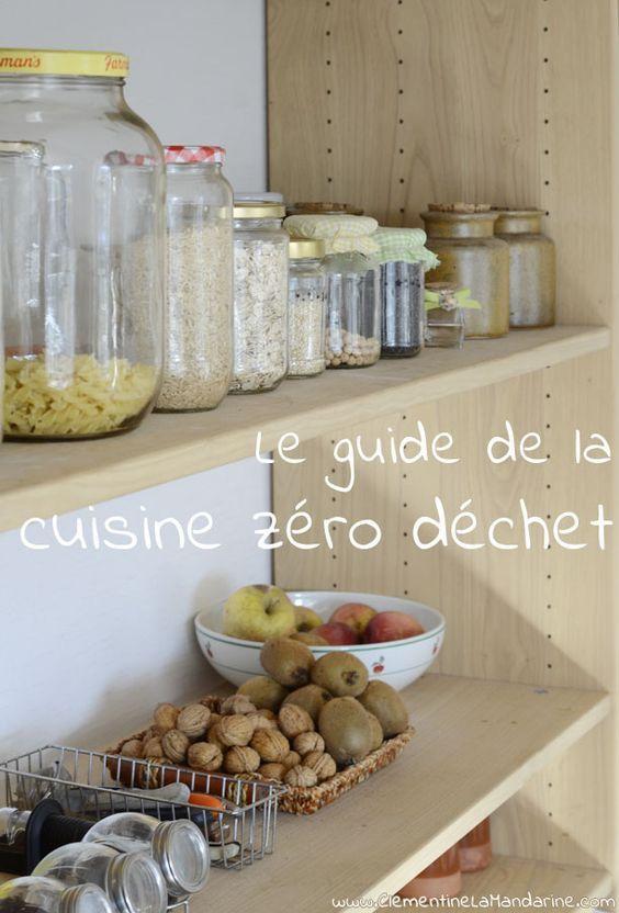 Le guide de la cuisine zéro déchets : fais le plein d'idées !: