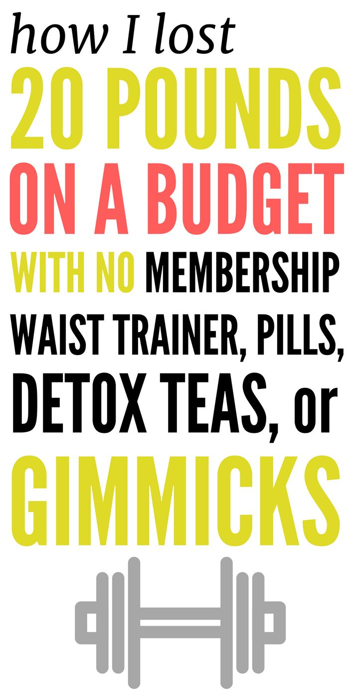 Learn how I lost 20 pounds on a budget without gimmicks, teas, pills, or waist trainers. Tips for calorie counting and how to work out at home.
