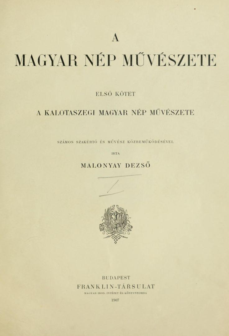A magyar nép mvészete : számos szakért és mvész közremködésével