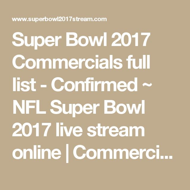 Super Bowl 2017 Commercials full list - Confirmed ~ NFL Super Bowl 2017 live stream online | Commercials | Telecast in USA