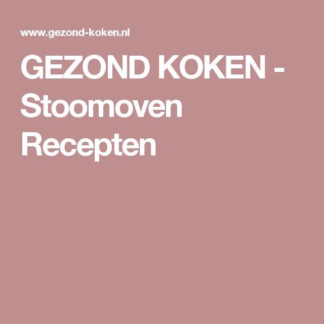 GEZOND KOKEN - Stoomoven Recepten