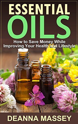 Essential Oils: How to Save Money While Improving Your Health and Lifestyle (Essential Oils Guide) by Deanna Massey, http://www.amazon.com/dp/B00N669UM4/ref=cm_sw_r_pi_dp_1BJcub097JZ04