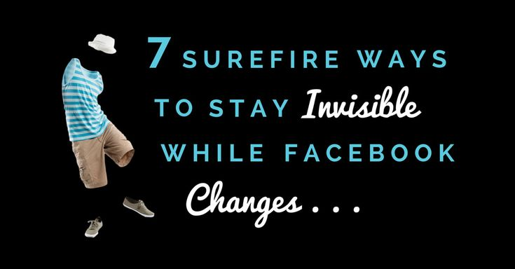 Here are 7 Surefire ways to stay invisible online as Facebook Algorithm Changes happen (again). Or you can do the opposite and rock your online presence! @sociallysorted
