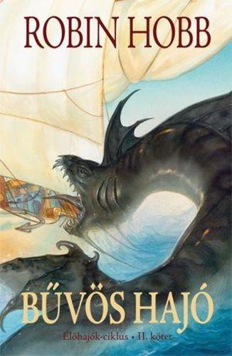 Bűvös hajó I-II. · Robin Hobb · Könyv · Moly