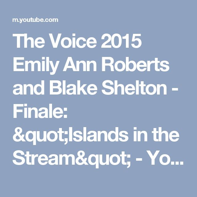 "The Voice 2015 Emily Ann Roberts and Blake Shelton - Finale: ""Islands in the Stream"" - YouTube"