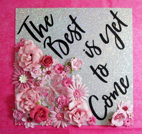 Graduation Cap Decoration and Topper The Best is Yet to Come. Custom Flower and Glitter Graduation Topper! Customize colors and saying