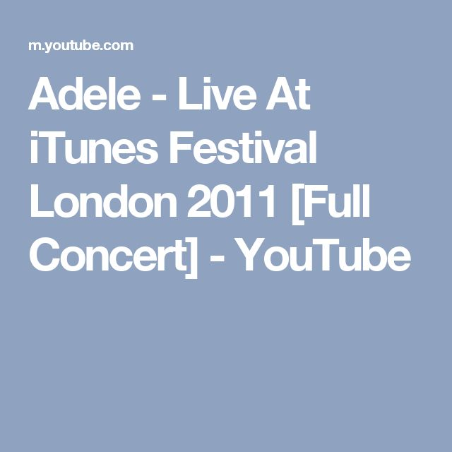 Adele - Live At iTunes Festival London 2011 [Full Concert] - YouTube