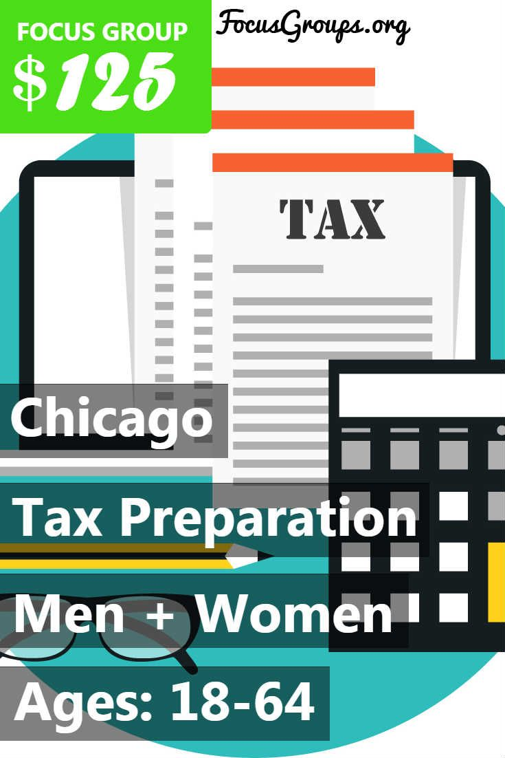 Fieldwork Chicago-Schaumburg, a local market research firm is looking for Men and Women 18-64 to join us for an upcoming discussion on the topic of Tax Preparation. We will pay $125 Prepaid Visa Card to those people who qualify and are invited to join us for a 2-hour discussion in Downtown-Chicago, IL on: Thursday, March 2nd. If you are interested in participating, please sign up and take the survey to see if you qualify!