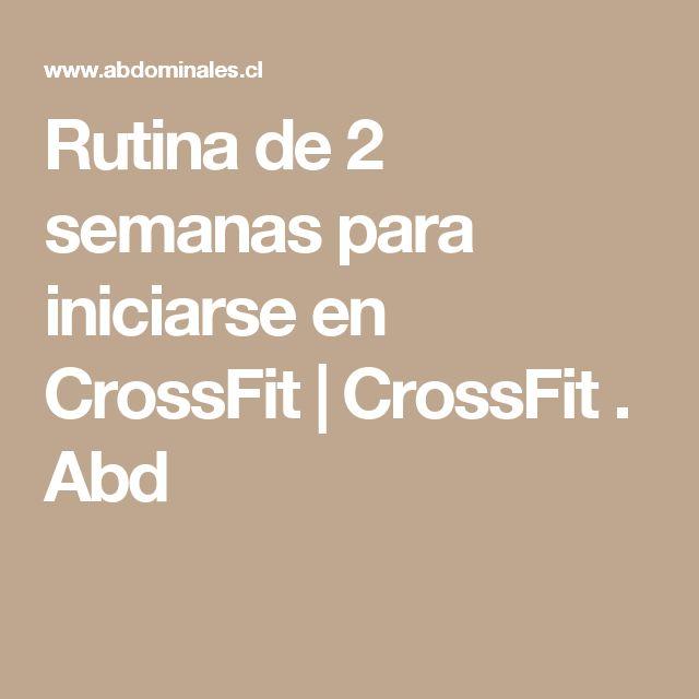 Rutina de 2 semanas para iniciarse en CrossFit | CrossFit . Abd