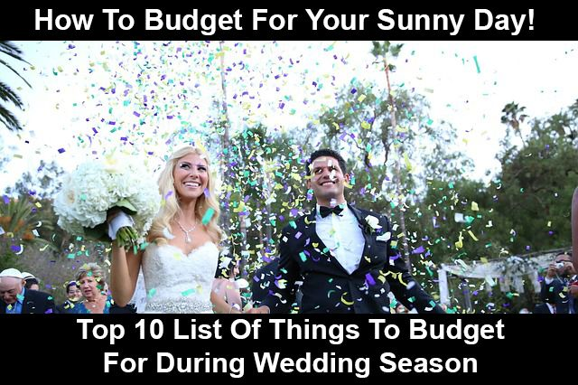 Weddings Galore, Even When You Are Single: How To Budget For Your Sunny Day! AD - #mysunnyday